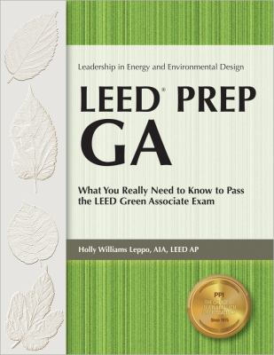 Leed Prep GA: What You Really Need to Know to Pass the LEED Green Associate Exam 9781591261780
