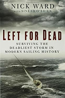 Left for Dead: Surviving the Deadliest Storm in Modern Sailing History 9781596914551