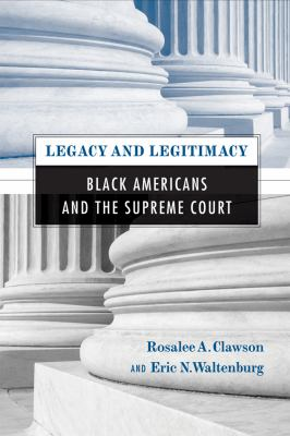 Legacy and Legitimacy: Black Americans and the Supreme Court 9781592139033