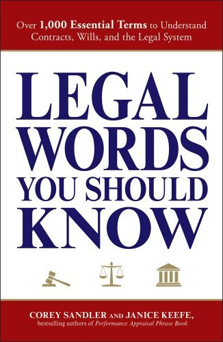 Legal Words You Should Know: Over 1,000 Essential Terms to Understand Contracts, Wills, and the Legal System 9781598698657