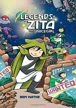Legends of Zita the Spacegirl 9781596438064