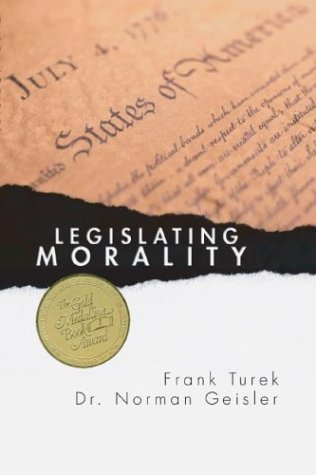 Legislating Morality: Is It Wise? Is It Legal? Is It Possible? 9781592441525