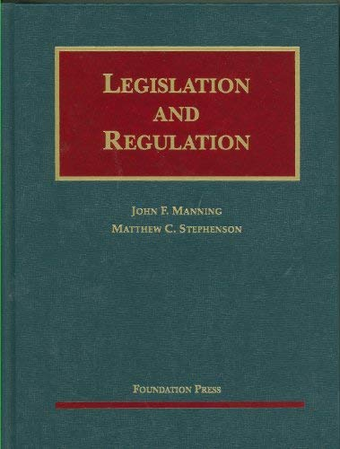 Legislation and Regulation: Cases and Materials 9781599417264