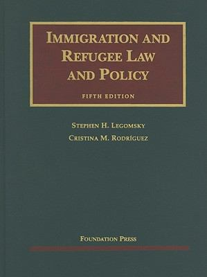 Immigration and Refugee Law and Policy 9781599416137
