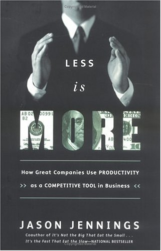 Less Is More: How Great Companies Use Productivity 9781591840015