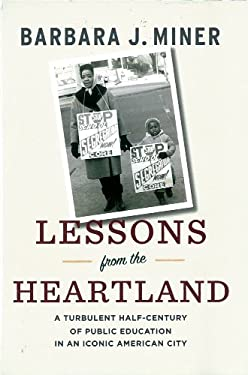 Lessons from the Heartland: A Turbulent Half-Century of Public Education in an Iconic American City 9781595588296