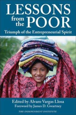 Lessons from the Poor: Triumph of the Entrepreneurial Spirit 9781598130201