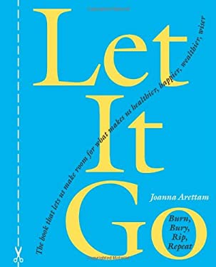 Let It Go: Burn, Bury, Rip, Repeat 9781590030264