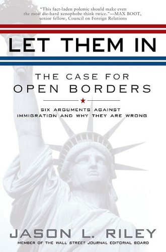 Let Them in: The Case for Open Borders 9781592404315