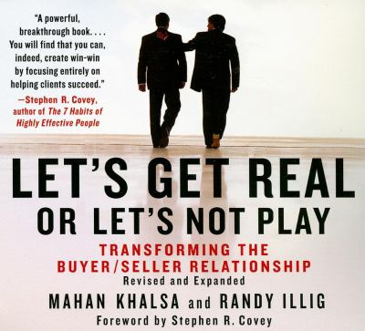Let's Get Real or Let's Not Play: Transforming the Buyer/Seller Relationship 9781596592063