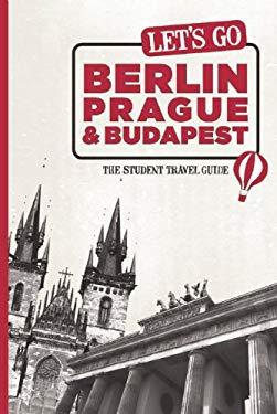 Let's Go Berlin, Prague & Budapest 9781598807127