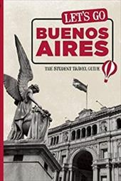 Let's Go Buenos Aires: The Student Travel Guide 7347690