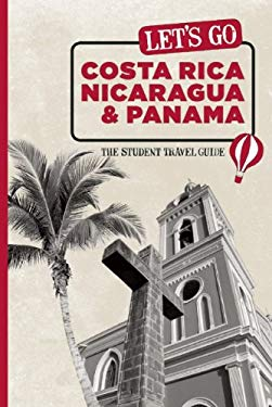 Let's Go Costa Rica, Nicaragua, & Panama: The Student Travel Guide 9781598805871