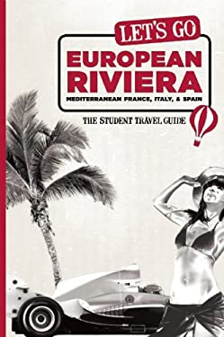 Let's Go European Riviera: Mediterranean France, Italy & Spain: The Student Travel Guide 9781598807417