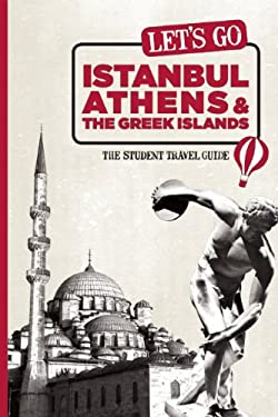 Let's Go Istanbul, Athens & the Greek Islands: The Student Travel Guide 9781598807400