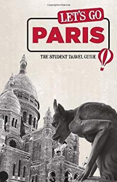 Let's Go Paris: The Student Travel Guide 9781598807097
