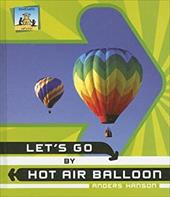 Let's Go by Hot Air Balloon 7354537
