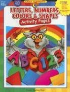 Letters, Numbers, Colors & Shapes Activity Pages: 9781591982258