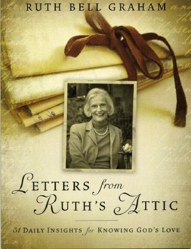 Letters from Ruth's Attic: 31 Daily Insights for Knowing God's Love 9781593281717