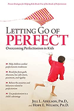 Letting Go of Perfect: Overcoming Perfectionism in Kids 9781593633622