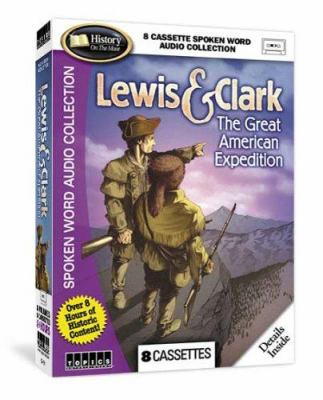 Lewis & Clark: The Great American Expedition 9781591502500