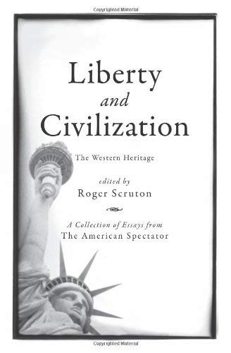 Liberty and Civilization: The Western Heritage 9781594033834