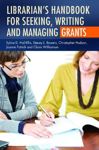 Librarian's Handbook for Seeking, Writing, and Managing Grants 9781591588702