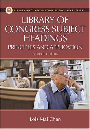 Library of Congress Subject Headings: Principles and Application 9781591581543