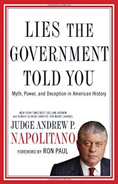 Lies the Government Told You: Myth, Power, and Deception in American History 9781595552662