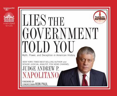 Lies the Government Told You: Myth, Power and Deception in American History 9781598597110