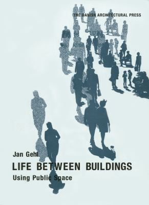 Life Between Buildings: Using Public Space 9781597268271