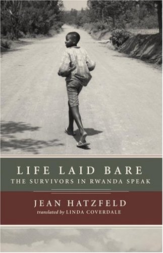 Life Laid Bare: The Survivors in Rwanda Speak 9781590512739