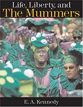 Life, Liberty, and the Mummers 9781592135882