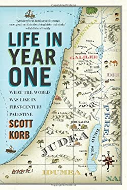 Life in Year One: What the World Was Like in First-Century Palestine 9781594485039