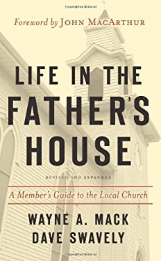 Life in the Father's House: A Member's Guide to the Local Church 9781596380349