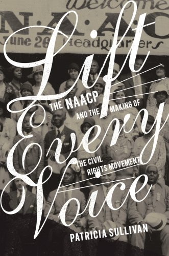 Lift Every Voice: The NAACP and the Making of the Civil Rights Movement 9781595584465