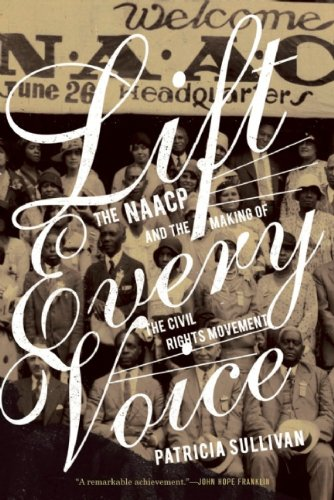 Lift Every Voice: The NAACP and the Making of the Civil Rights Movement 9781595585448