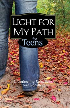 Light for My Path for Teens: Illuminating Selections from Scripture 9781597898645