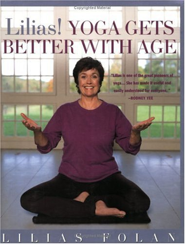 Lilias! Yoga Gets Better with Age 9781594860706