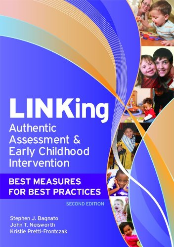 LINKing Authentic Assessment and Early Childhood Intervention: Best Measures for Best Practices 9781598570472