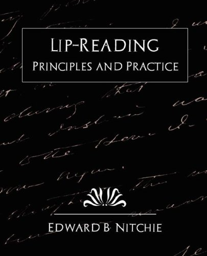 Lip-Reading Principles and Practice (New Edition) 9781594627408