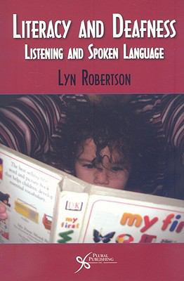 Literacy and Deafness: Listening and Spoken Language 9781597562904