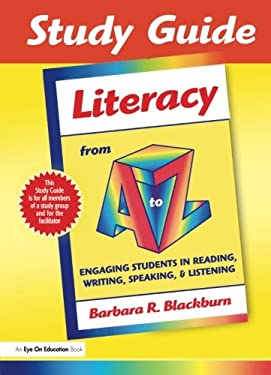 Literacy from A to Z: Engaging Students in Reading, Writing, Speaking, & Listening 9781596670846