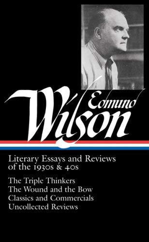 Edmund Wilson: Literary Essays and Reviews of the 1930s & 40s 9781598530148