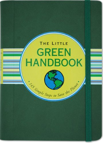 Little Green Handbook: 145 Simple Steps to Save the Planet 9781593598297