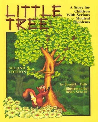 Little Tree: A Story for Children with Serious Medical Problems 9781591470427