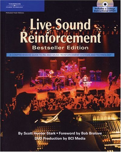 Live Sound Reinforcement: A Comprehensive Guide to P.A. and Music Reinforcement Systems and Technology [With 3-Hour Instructional DVD] 9781592006915