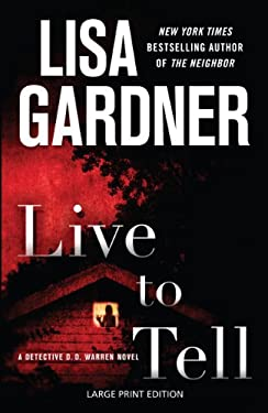 Live to Tell: A Detective D.D. Warren Novel 9781594134456