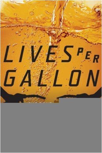 Lives Per Gallon: The True Cost of Our Oil Addiction 9781597261012