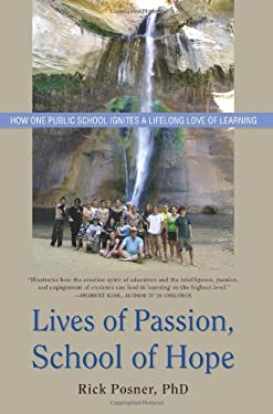 Lives of Passion, School of Hope: How One Public School Ignites a Lifelong Love of Learning 9781591810841